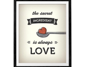 The secret ingredient is always love. Kitchen art kitchen art kitchen wall art kitchen print kitchen poster foodie gift food lover gift