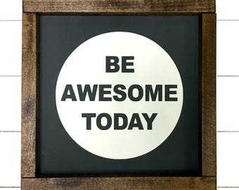 10x10 Be Awesome Today Farmhouse Style Hand Painted Sign
