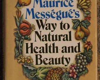 Maurice Mességué's Way to Natural Health and Beauty (1st Printing, 1974, Macmillan Publishing Company, Inc.)