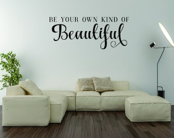 Vinyl Wall Word Decal - Be Your Own Kind Of Beautiful - Home Decor - Wall Word
