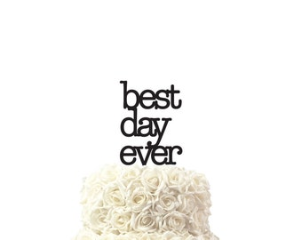 Cake topper best day ever, wedding cake topper, 30 colors available, custom made cake topper