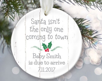 Santa isn't the only one coming to town Personalized Christmas Ornament Birth Announcement, Pregnancy Reveal, Baby Ornament, OR003