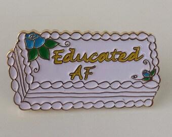 Educated AF Cake Enamel Pin (4 color options)