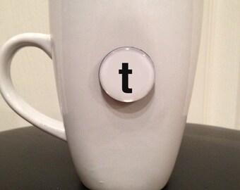 Quote | Mug | Magnet | Letter 't'