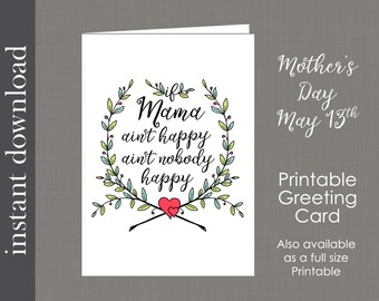 Mothers Day Card, If Mama Ain't Happy, printable mom card, funny mom card, new mother card, card for mom, mom humor, mother birthday card