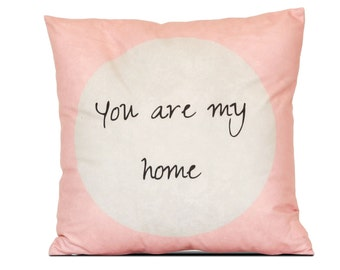 Decorative pillow You are my home