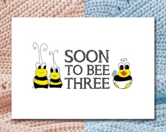 Soon to Bee Three DIGITAL / PRINTABLE Card