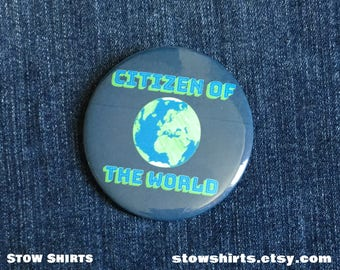 "Citizen of the World 25mm (1""), 38mm (1 1/2"") or 58mm (2 1/4"") pinback button badge, fridge magnet, or pocket mirror"