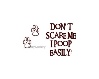 Dont Scare Me I Poop Easily - Car Decal - Vinyl Car Decals, Car Window Decal, Signage, Laptop Decals, Dog Decals, I Poop