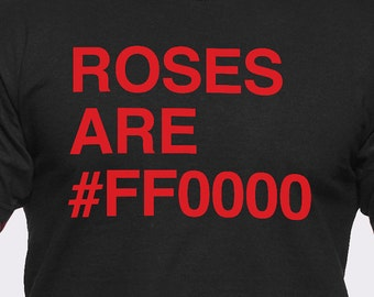 Roses Are FF000 T-Shirt