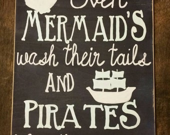 Even mermaids wash their tails, even pirates wipe their booties, kids bathroom sign, bathroom sign,nautical decor