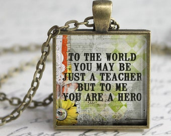 Teacher Quote Pendant, Necklace or Key Chain - Hero Teacher - Choice of 4 Colors