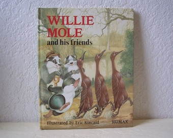 Children' Book, Willie Mole and His Friends, Illustrated by Eric Kincaid. 1987, Hardcover