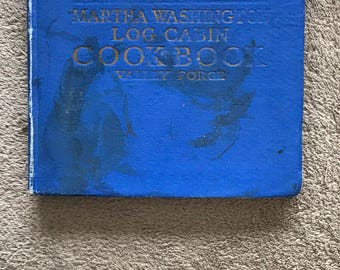 Vintage Cookbook/ Log Cabin Cookbook /Martha Washington Cookbook