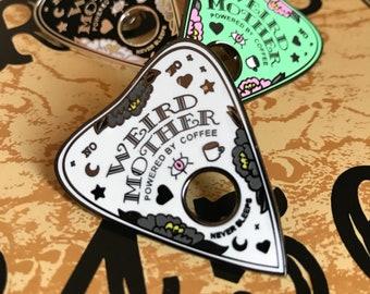Weird Mother deluxe hard enamel pin. Black or mint. Ouija planchette. Halloween.