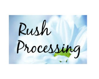 RUSH PROCESSING 1-2 Business Day Turnarond Time