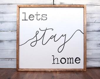 Lets Stay Home | Farmhouse Sign | Farmhouse Decor | Rustic Decor | Rustic Sign | Rustic | Wood Sign | Framed Sign | Farmstyle | Sign