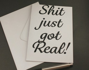 Sh*t just got Real Greeting Card - Congratulations | Graduation | Cheeky | Celebration | Marriage | Engagement | Honest | New Baby | Mature