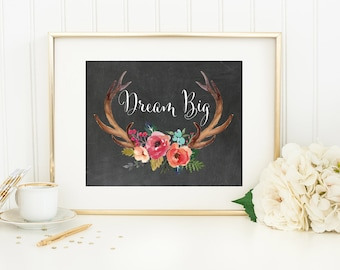 Dream Big Print, Unique Gift Idea for Her, Gift for Boss, Home Office Decor, Tribal Wall Art, Horns Antlers Art Print, Girly Gift for Her