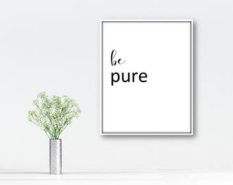 SALE Entryway Wall Decor,Boys Room Print,Girls Room Wall Art,Hallway Instant Download,Foyer Instant Print,Digital Download,Be Pure 1/2 price