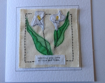Handmade textile sympathy card. Embroidered Calla lily bereavement card. Applique lily condolence card. Thinking of you card.