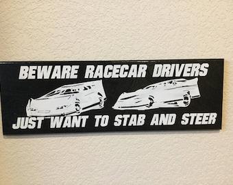 Beware Racecar Drivers