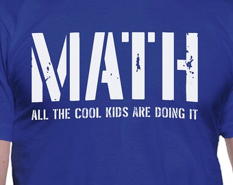 Math All the Cool Kids are Doing It T-Shirt