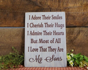 I Adore Their Smiles I Cherish Their Hugs I Admire Their Hearts But Most of All I LoveThat They Are My Sons Rustic Style Personalized Free