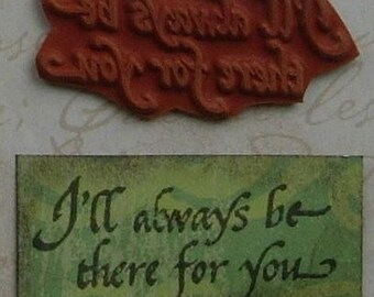 Always be there for you...UNMOUNTED RUBBER STAMP altered collage art scrapbooking