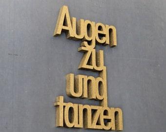 Augen zu und tanzen - wood lettering size M