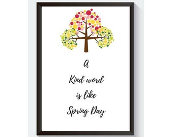 Appreciation Nursery Decoration Wall Decor Printable A Kind Word Is Like Spring Day quote Act Of Kindness A4 Digital Download