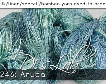 From the Lab - DtO 246: Aruba on Silk/Linen/Seacell/Bamboo Yarn Custom Dyed-to-Order