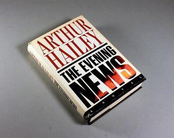 The Evening News, Arthur Hailey, 1990 Copyright, Novel, Thriller, Suspense, Fiction, Hardcover Book