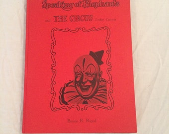 Signed By Author Speaking Of Elephants and The Circus Under Canvas Hardcover Book