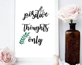 Positive Thoughts Only Digital Art Printable