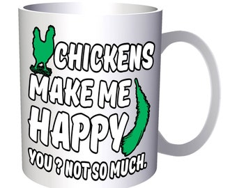 Chicken Make Me happy Not You 11oz Mug aa184