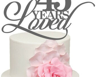 45 Years Loved 45th Wedding Anniversary Acrylic Cake Topper