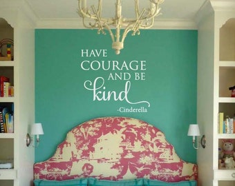 Have Courage and Be Kind Cinderella quote vinyl wall decal
