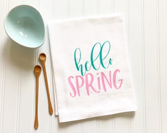 hello spring flour sack tea towel Easter spring decor housewarming newlywed gift kitchen decor bridal shower wedding gift mother's day gift