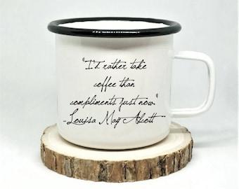Louisa May Alcott Enamel Mug, 'I'd rather take coffee than compliments just now', Little Women Mug, Campfire Mug, Book Lover Gift