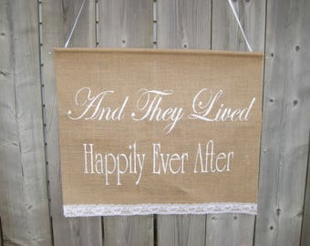"""And They Lived Happily Ever After - Burlap Jute Wedding Sign (20 x 17"""")  with wooden dowling - Romantic Shabby chic Wedding"""
