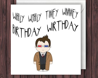 Wibbly Wobbly - 10th Doctor Who Birthday Card - Funny Greetings Card - Geek Blank Card.