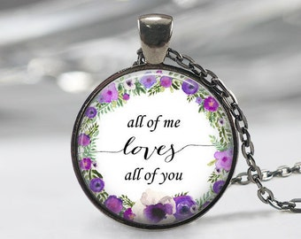 All Of Me Loves All Of You Necklace, Floral Wreath Pendant, Quote Jewelry