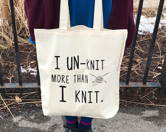 Tote Bag, Knitting Tote Bag, Eco Friendly Shopper, Library Book Bag, Typography,  Cotton Tote, I Unknit More Than I Knit, Yarn Bag