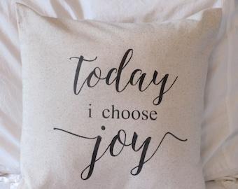 Today I Choose Joy Pillow Cover