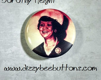 """Dorothy Height 1.25"""" or 1.5"""" Pinback Button Keychain Magnet - Historical Figures - Civil Rights Hero"""