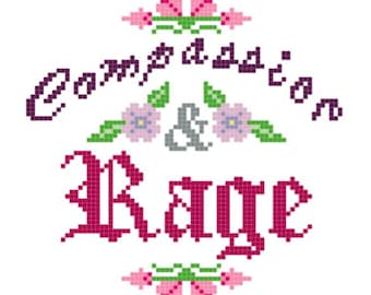 Compassion and Rage floral feminist cross stitch pattern instant download