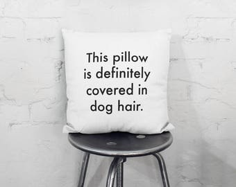 Dog Hair Throw Pillow, Funny Throw Pillow, Gift for Her, Modern Throw Pillow, Square Pillowcase, Dog Pillow, Black and White Pillow