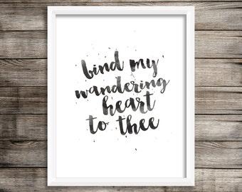 Bind My Wandering Heart To Thee - Watercolor Printable (Digital Print File)