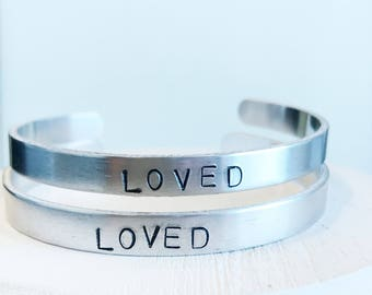 Loved Hand Stamped Bracelet cuff hypoallergenic aluminum gifts for her inspirational encouraging strength self love mantra